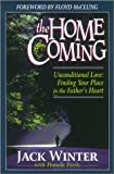 The Homecoming: Unconditional Love: Finding Your Place in the Father's Heart