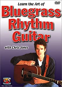The Art of Bluegrass Rhythm Guitar with Chris Jones