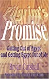 img - for Pilgrim's Promise: Getting Out of Egypt and Getting Egypt Out of Me book / textbook / text book