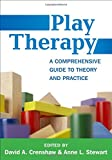 img - for Play Therapy: A Comprehensive Guide to Theory and Practice (Creative Arts and Play Therapy) book / textbook / text book