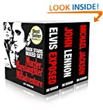 Rock Stars Boxed Set...Murder, Manslaughter and Misadventure: The Lives and Deaths of John Lennon, Michael Jackson & Elvis Presley