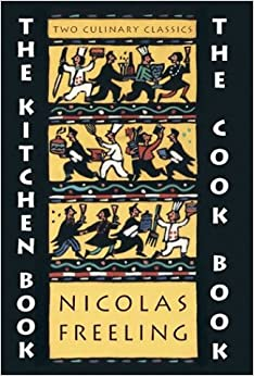 The Kitchen Book & The Cook Book: Nicolas Freeling, John Lawrence