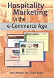 Hospitality Marketing in the E-Commerce Age (186250511X) by Neil Wearne