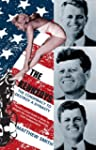 The Kennedys: The Conspiracy to Destr...