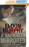 A Darkness Mirrored: A Dark YA Urban Fantasy Novel With Vampires (Part of the Reflections Series of Books)