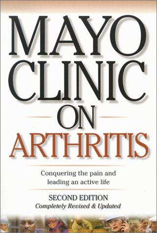 Mayo Clinic on Arthritis: Conquering the Pain and Leading an Active Life