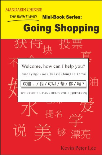 Kevin Peter Lee - Mandarin Chinese The Right Way! Going Shopping (English Edition)