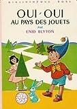 echange, troc Enid Blyton, Jeanne Hives - Oui-Oui au pays des jouets : Série : Mini rose : Collection : Bibliothèque rose cartonnée
