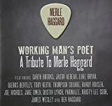 Working Mans Poet - A Tribute to Merle Haggard