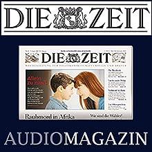 DIE ZEIT, August 04, 2016 Audiomagazin von  DIE ZEIT Gesprochen von:  div.