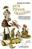 echange, troc Orlando de Rudder - Aux petits oignons ! : Cuisine et nourriture dans les expressions de la langue française