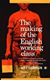 The Making of the English Working Class (0394703227) by E. P. Thompson