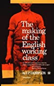 The Making of the English Working Class: E. P. Thompson: 9780394703220: Amazon.com: Books