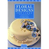 Floral Designs for Cakes (Creative Merehurst Cakes)by Cynthia Venn