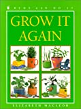 img - for Grow It Again (Kids Can Do It) book / textbook / text book