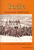 img - for Bodie Boom Town-Gold Town: The Last of Californias Old-Time Mining Camps book / textbook / text book
