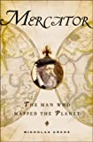 Mercator: The Man Who Mapped the Planet (0805066241) by Nicholas Crane