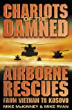img - for Chariots of the Damned: Airborne Rescues from Vietnam to Kosovo book / textbook / text book