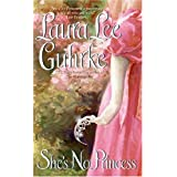 She's No Princess (Guilty Series) ~ Laura Lee Guhrke