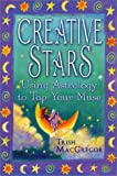 Creative Stars: Using Astrology to Tap Your Muse (0312275056) by MacGregor, Trish