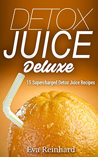 detox-juice-deluxe-15-supercharged-detox-juice-recipes-cleansing-healthy-water-detox-purifying-juice