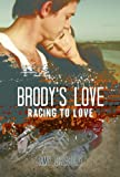 Brodys Love (Racing To Love)