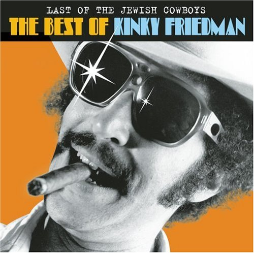 Kinky - Last Of The Jewish Cowboys: The Best Of Kinky Friedman - Lyrics2You