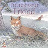 I'm Not Your Friend (0006646905) by McBratney, Sam