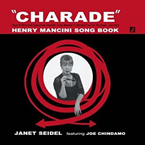 Janet Seidel Feat. Joe Chindamo - Charade: Henry Mancini