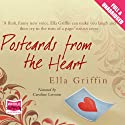Postcards from the Heart (       UNABRIDGED) by Ella Griffin Narrated by Caroline Lennon