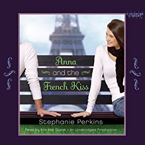 Anna and the French Kiss | [Stephanie Perkins]