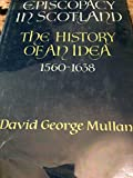 img - for Episcopacy in Scotland: The History of an Idea, 1560-1638 book / textbook / text book