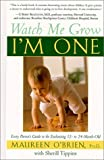 Watch Me Grow: Im One: Every Parents Guide to the Enchanting 12- to 24-Month-Old