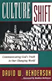 Culture Shift: Communicating God's Truth to Our Changing World
