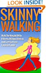 Skinny Walking: Walk The Weight Off I...