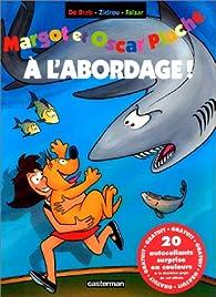 Margot et Oscar Pluche, tome 4 : A l\'abordage ! par Carine De Brab