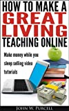 How to Make a Great Living Teaching Online