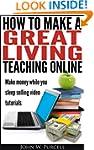 How to Make a Great Living Teaching O...