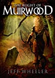 img - for The Blight of Muirwood (Legends of Muirwood: Book 2) book / textbook / text book