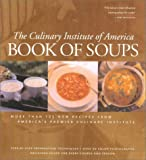 Book of Soups: More than 100 Recipes for Perfect Soups (0867308427) by Culinary Institute of America