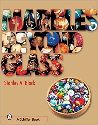 Marbles Beyond Glass