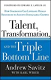 img - for By Andrew W. Savitz Talent, Transformation, and the Triple Bottom Line: How Companies Can Leverage Human Resources to Ac (1st First Edition) [Hardcover] book / textbook / text book