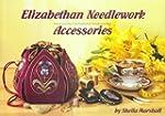 Elizabethan Needlework Accessories: T...