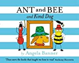 Angela Banner Ant and Bee and Kind Dog