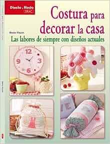 Costura para decorar la casa / Home Decor Sewing: Las labores de