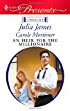 img - for An Heir for the Millionaire: The Greek and the Single Mom\The Millionaire's Contract Bride book / textbook / text book