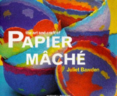 The Art And Craft Of Papier Mache (Art & Craft)