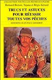 echange, troc Bernard Breton, Tajana Gérard, Régis Gérard - Trucs et astuces pour réussir toutes vos pêches