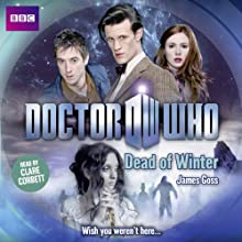 Doctor Who: Dead of Winter (       UNABRIDGED) by James Goss Narrated by Clare Corbett