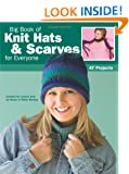Big Book of Knit Hats & Scarves for Everyone (Leisure Arts #4484)